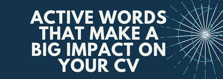Active Words That Make A Big Impact on Your CV