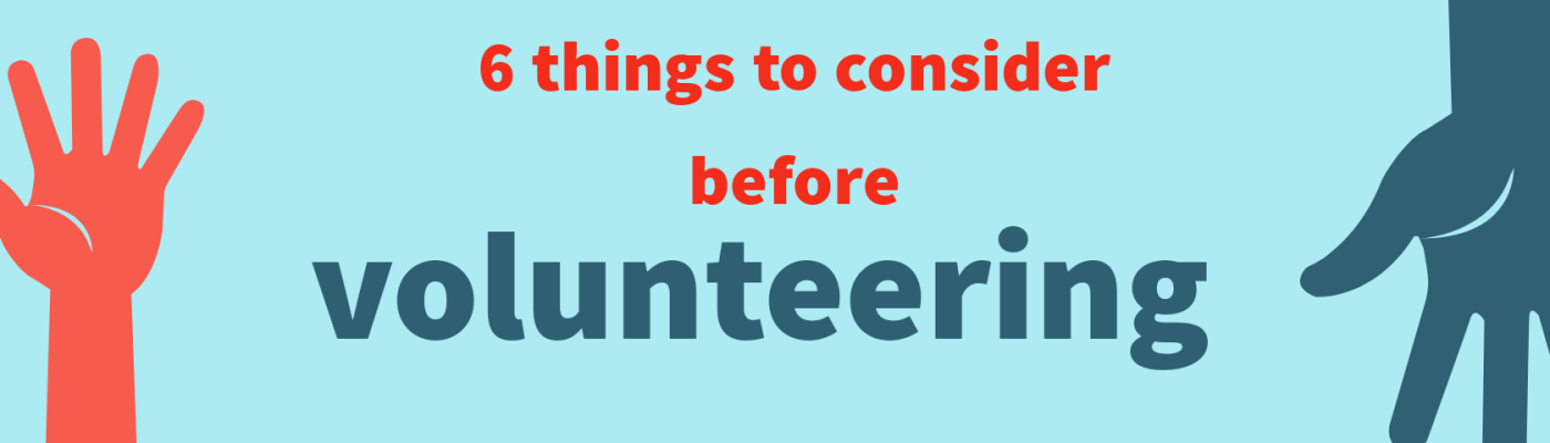 6 things to consider before volunteering